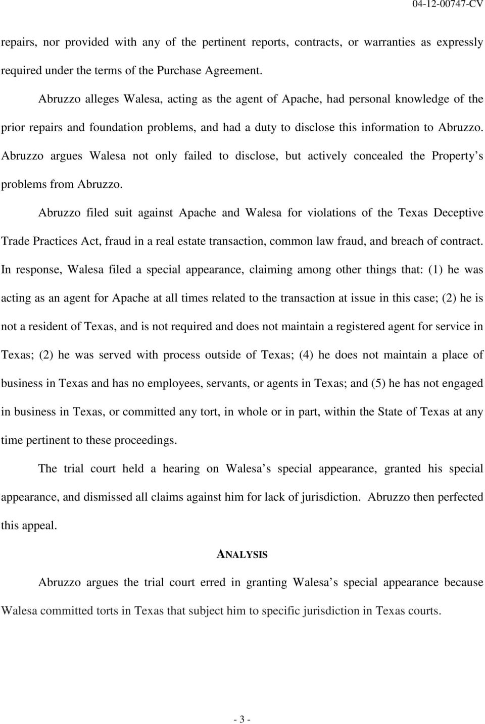 Abruzzo argues Walesa not only failed to disclose, but actively concealed the Property s problems from Abruzzo.