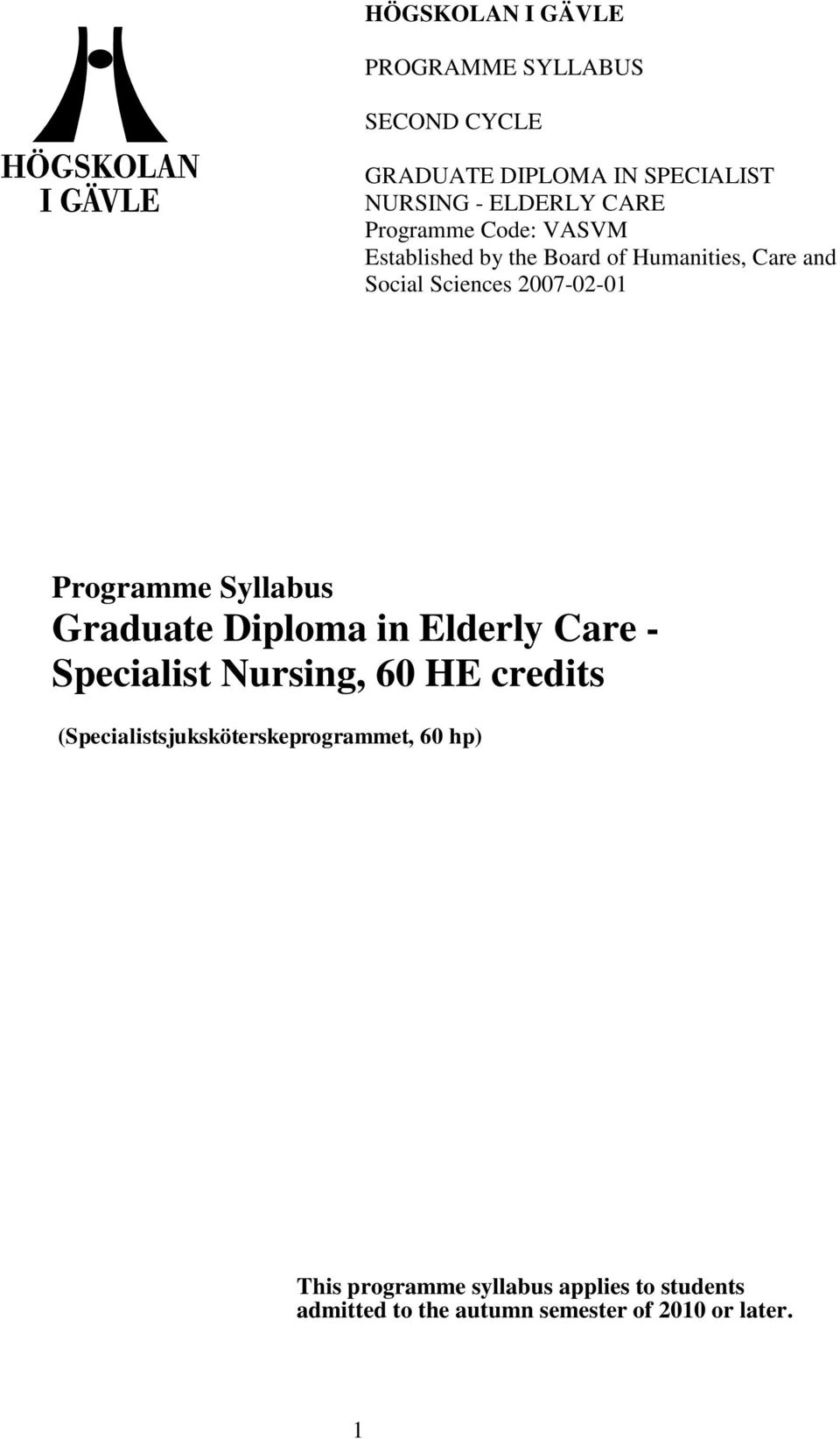Programme Syllabus Graduate Diploma in Elderly Care - Specialist Nursing, 60 HE credits