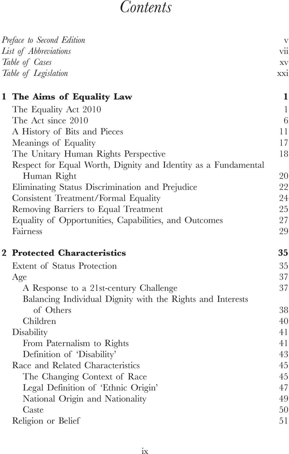Prejudice 22 Consistent Treatment/Formal Equality 24 Removing Barriers to Equal Treatment 25 Equality of Opportunities, Capabilities, and Outcomes 27 Fairness 29 2 Protected Characteristics 35 Extent