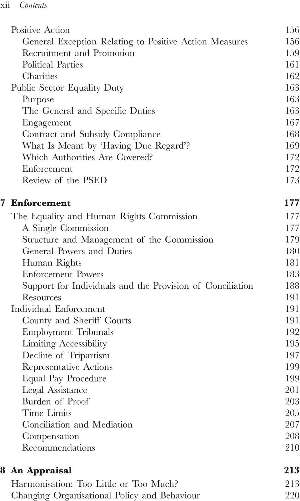 172 Enforcement 172 Review of the PSED 173 7 Enforcement 177 The Equality and Human Rights Commission 177 A Single Commission 177 Structure and Management of the Commission 179 General Powers and