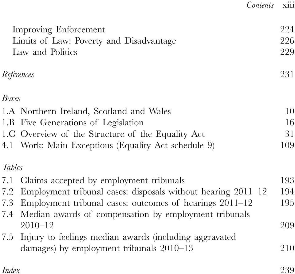 1 Claims accepted by employment tribunals 193 7.2 Employment tribunal cases: disposals without hearing 2011 12 194 7.