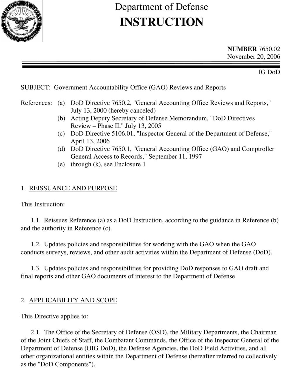 "Directive 5106.01, ""Inspector General of the Department of Defense,"" April 13, 2006 (d) DoD Directive 7650."