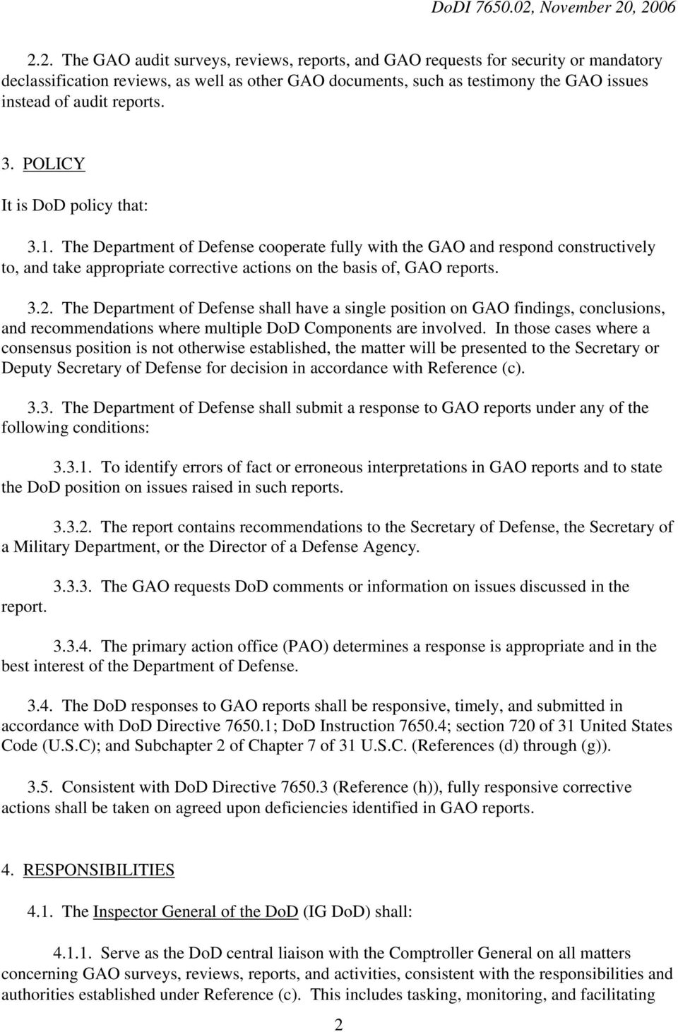 The Department of Defense cooperate fully with the GAO and respond constructively to, and take appropriate corrective actions on the basis of, GAO reports. 3.2.