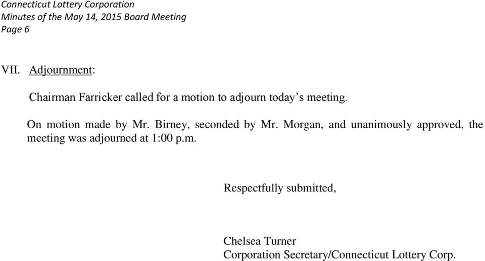 meeting. On motion made by Mr. Birney, seconded by Mr.
