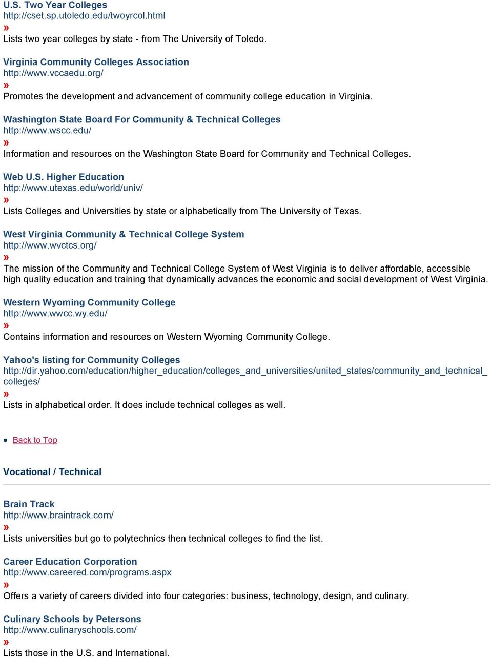 edu/ Information and resources on the Washington State Board for Community and Technical Colleges. Web U.S. Higher Education http://www.utexas.