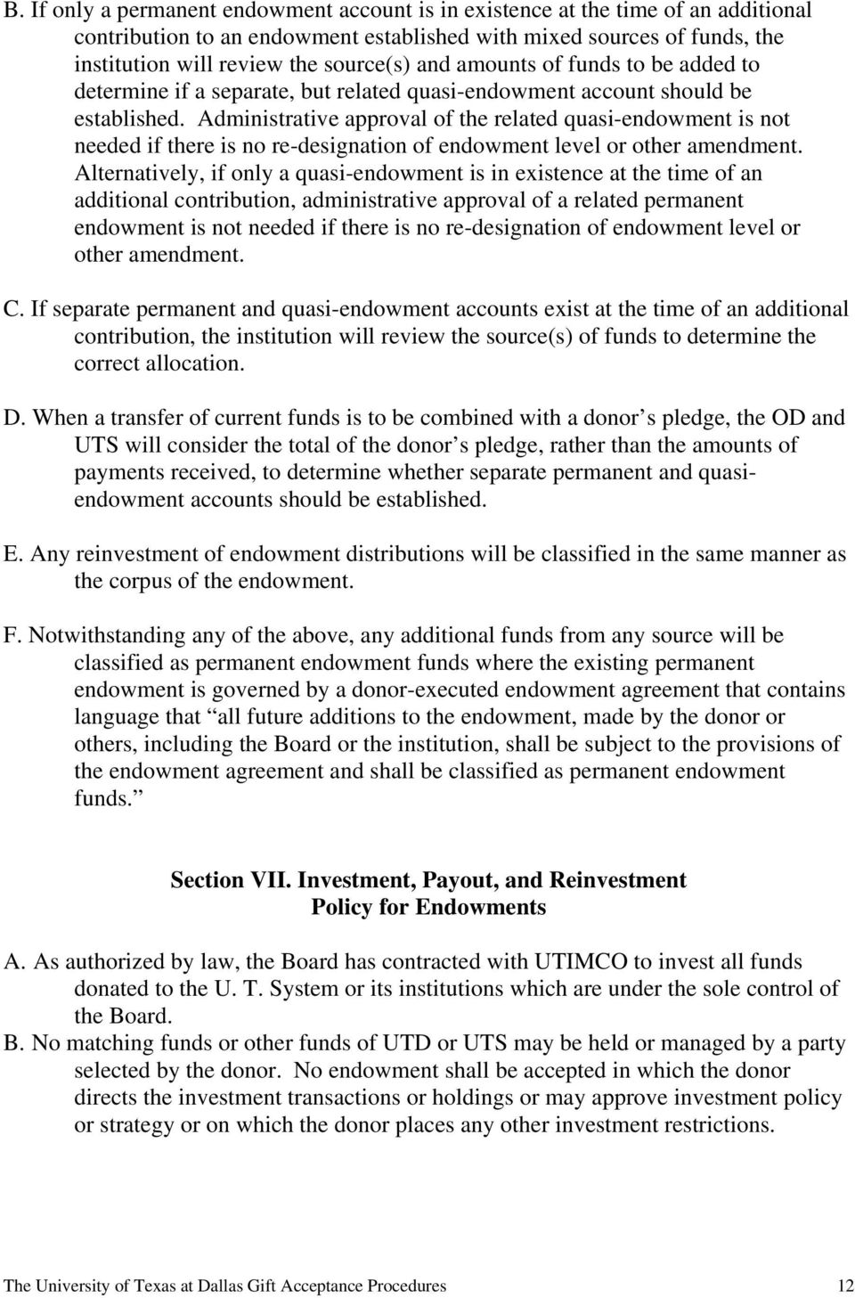 Administrative approval of the related quasi-endowment is not needed if there is no re-designation of endowment level or other amendment.
