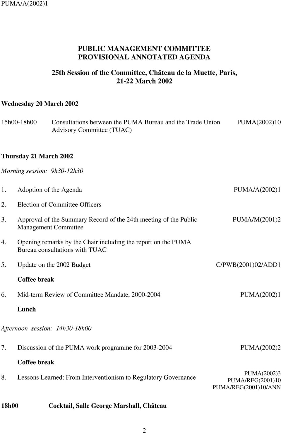 Approval of the Summary Record of the 24th meeting of the Public Management Committee PUMA/M(2001)2 4. Opening remarks by the Chair including the report on the PUMA Bureau consultations with TUAC 5.