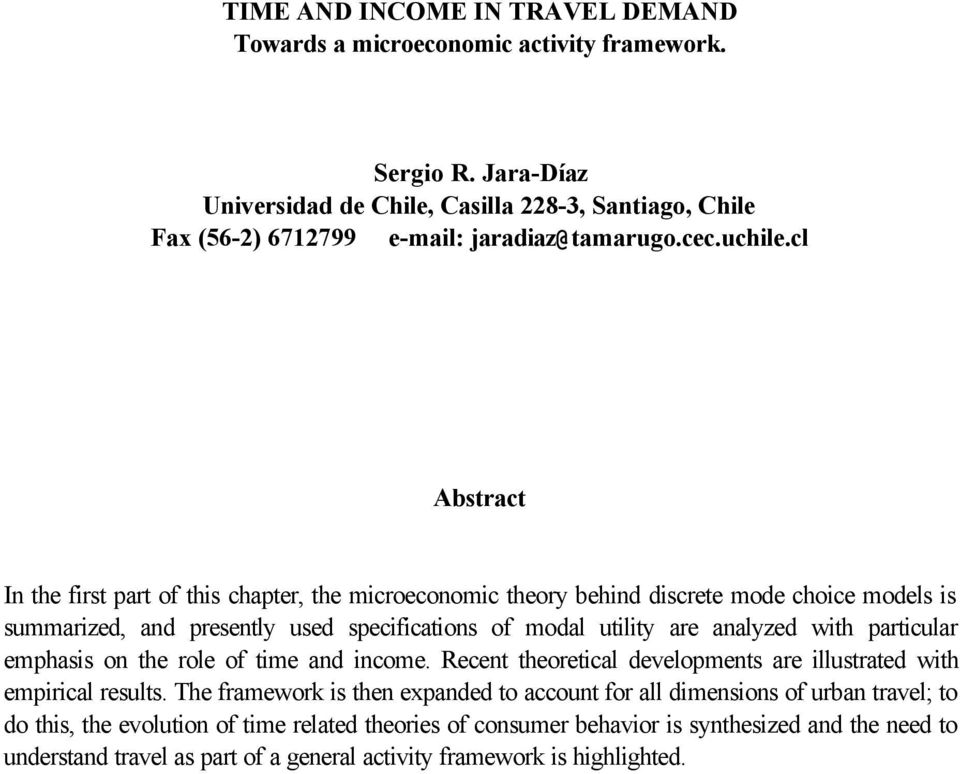 cl Abstract In the frst part of ths chapter, the mcroeconomc theory behnd dscrete mode choce models s summarzed, and presently used specfcatons of modal utlty are analyzed wth