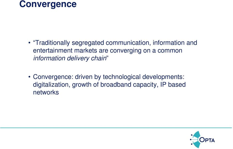 delivery chain Convergence: driven by technological