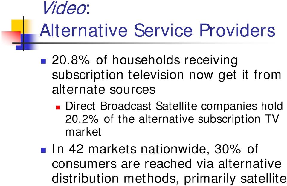 sources Direct Broadcast Satellite companies hold 20.
