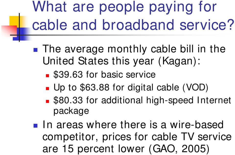 63 for basic service Up to $63.88 for digital cable (VOD) $80.