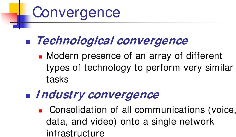 similar tasks Industry convergence Consolidation of all
