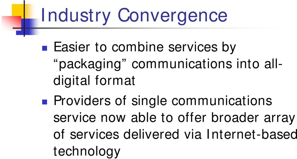 Providers of single communications service now able to