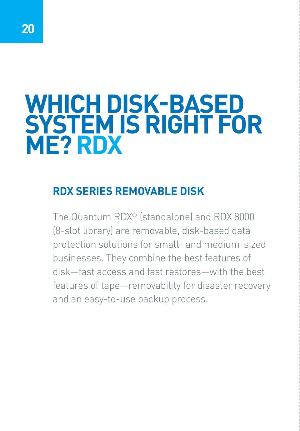 removable, disk-based data protection solutions for small- and medium-sized businesses.
