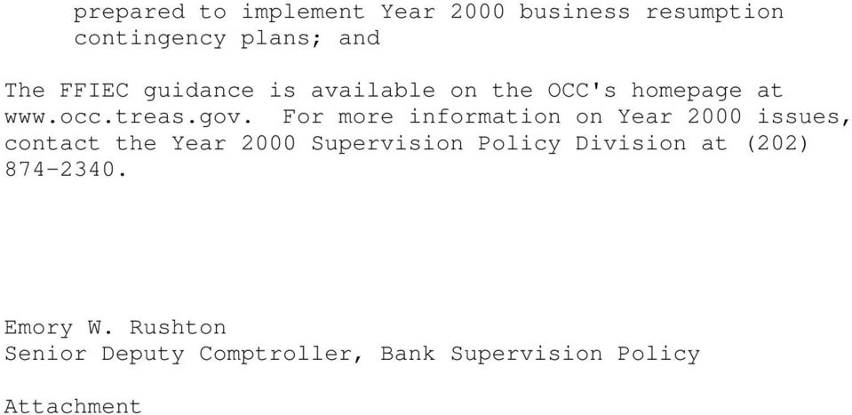 For more information on Year 2000 issues, contact the Year 2000 Supervision Policy