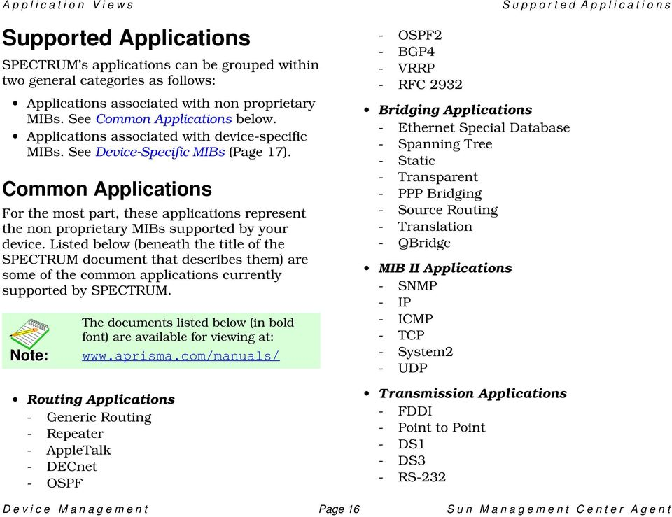 Common Applications For the most part, these applications represent the non proprietary MIBs supported by your device.