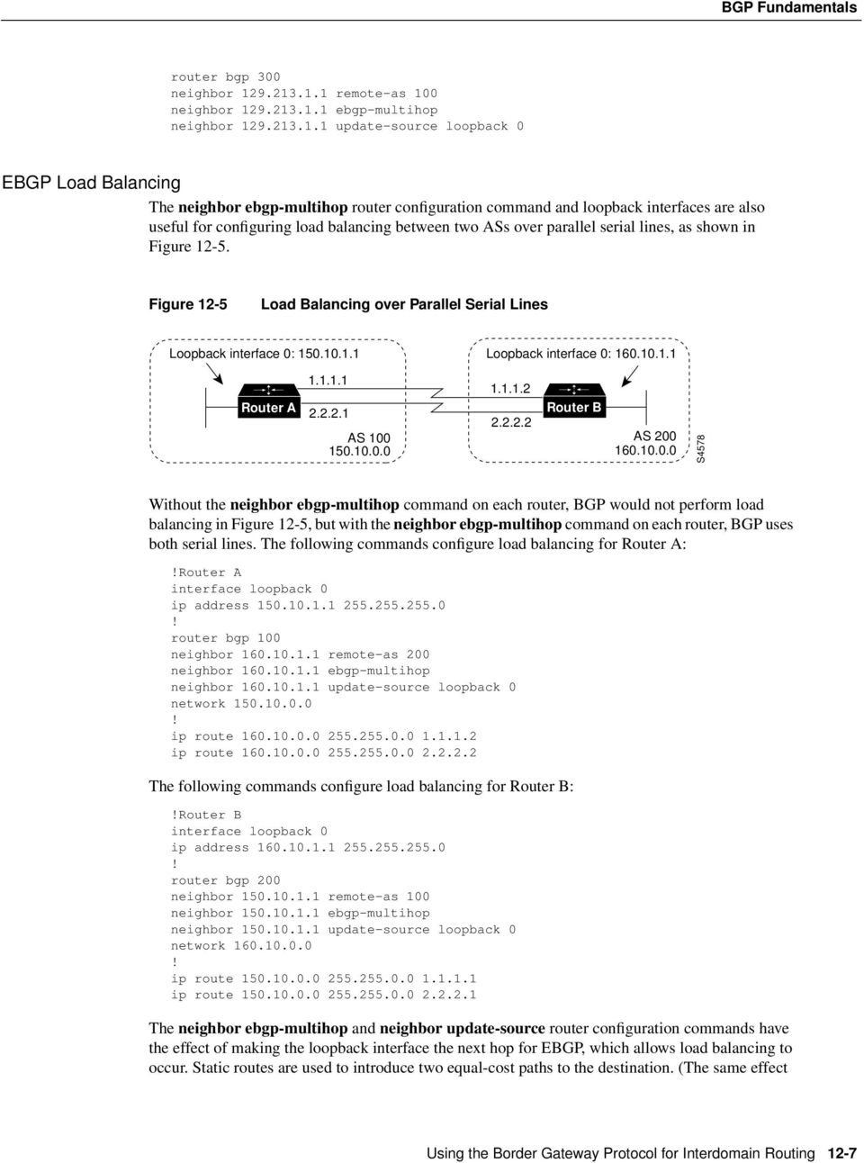 interfaces are also useful for configuring load balancing between two ASs over parallel serial lines, as shown in Figure 12-5.