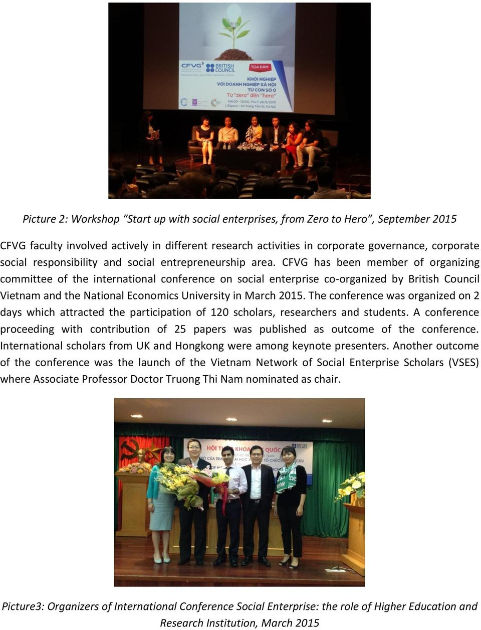 CFVG has been member of organizing committee of the international conference on social enterprise co-organized by British Council Vietnam and the National Economics University in March 2015.
