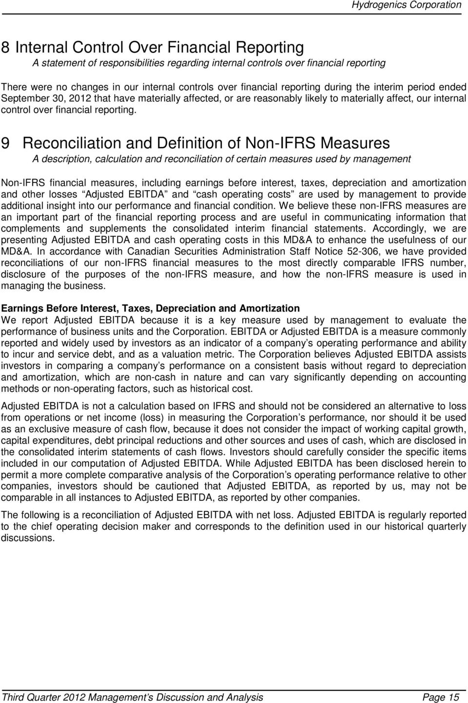 9 Reconciliation and Definition of Non-IFRS Measures A description, calculation and reconciliation of certain measures used by management Non-IFRS financial measures, including earnings before