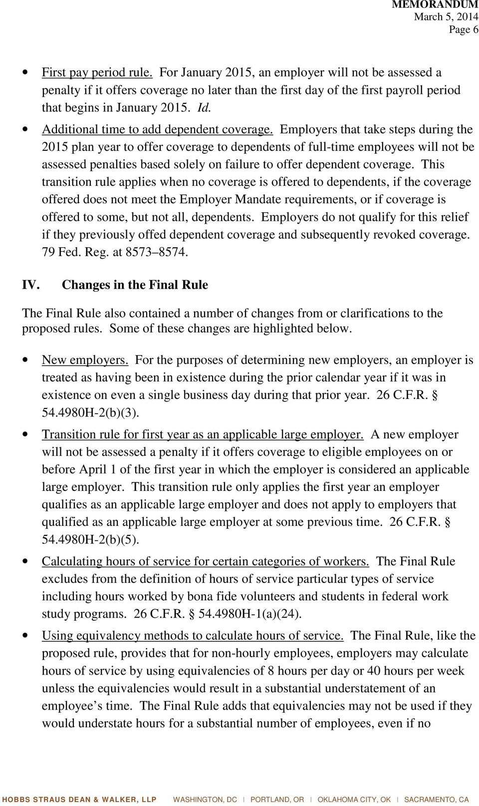 Employers that take steps during the 2015 plan year to offer coverage to dependents of full-time employees will not be assessed penalties based solely on failure to offer dependent coverage.