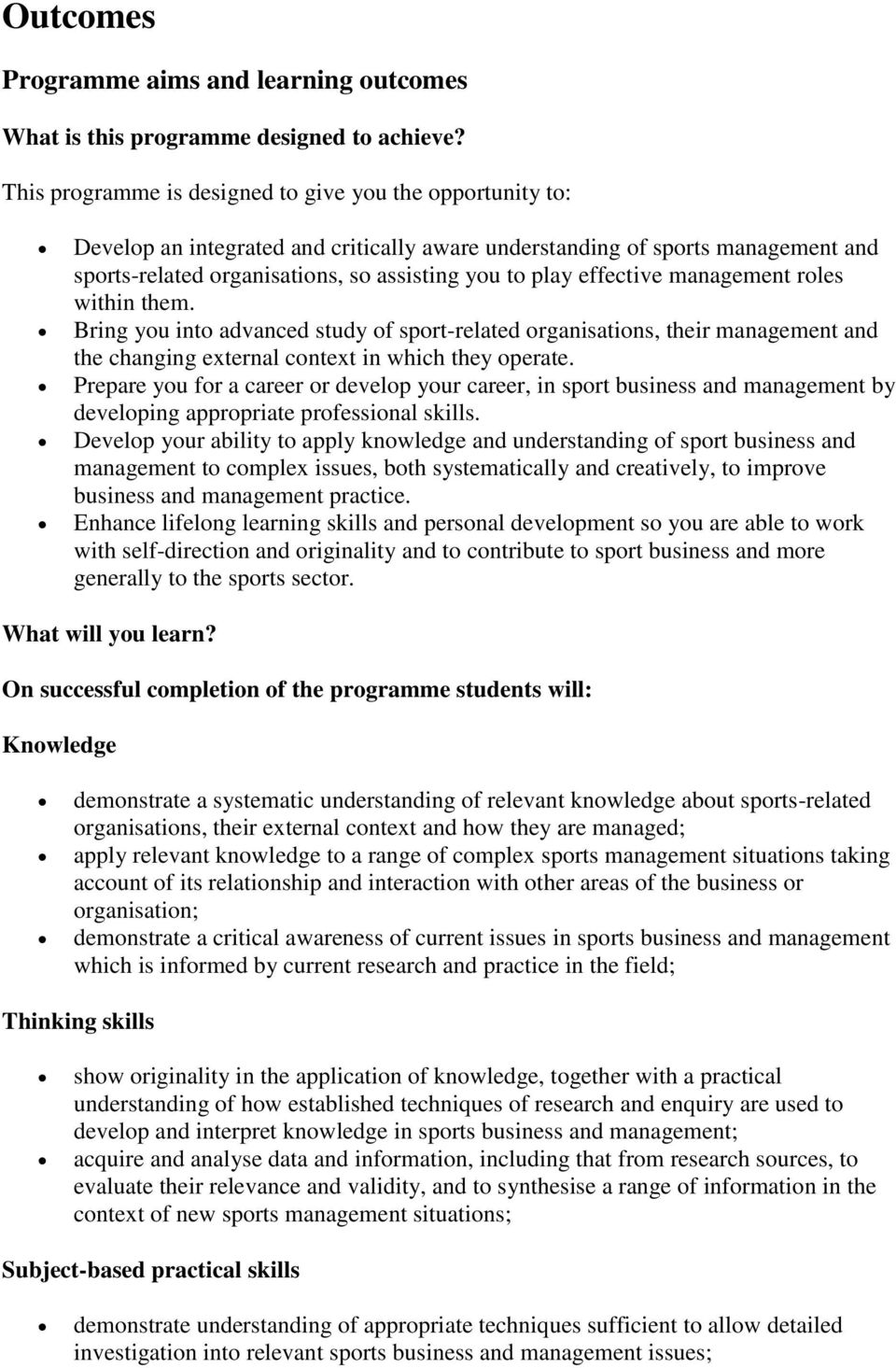 effective management roles within them. Bring you into advanced study of sport-related organisations, their management and the changing external context in which they operate.