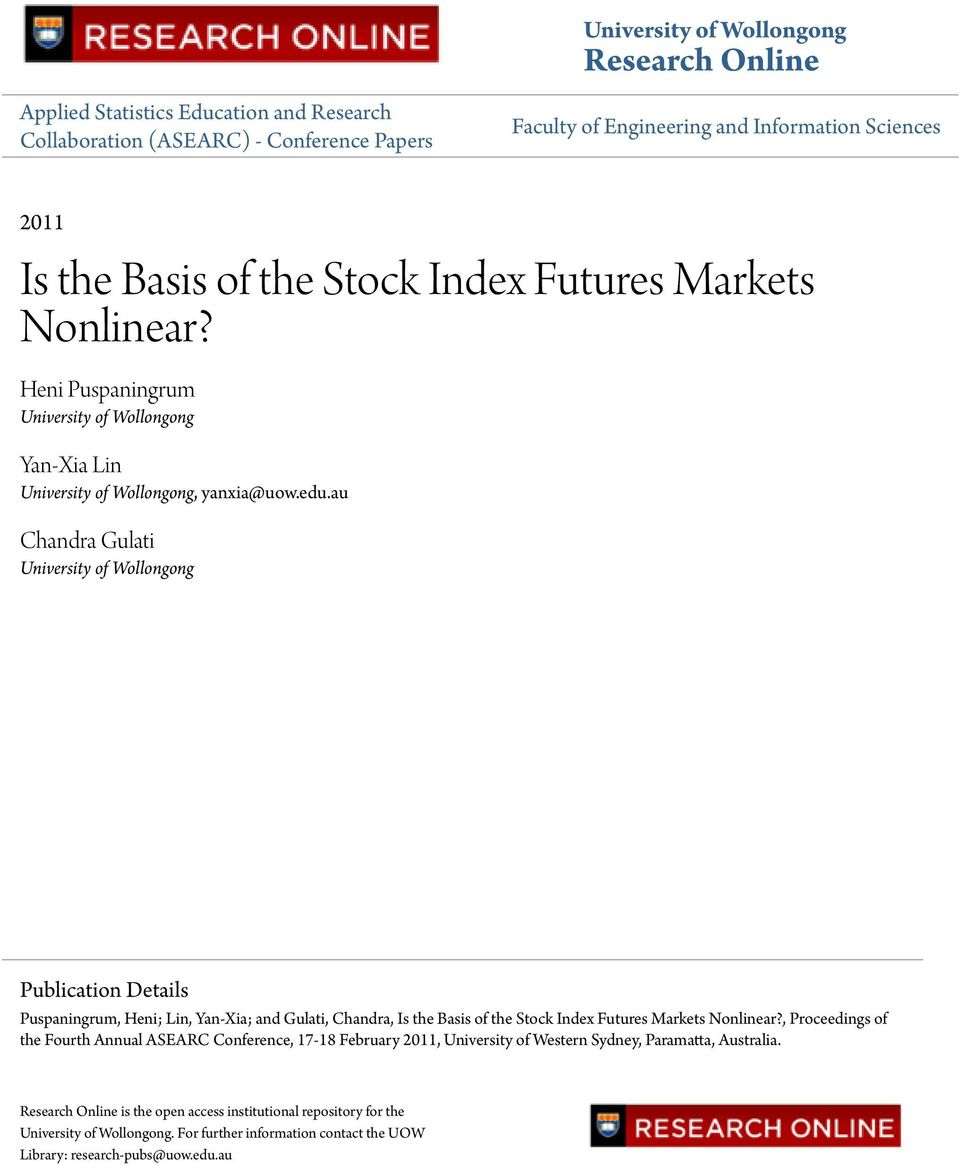 au Chandra Gulati University of Wollongong Publication Details Puspaningrum, Heni; Lin, Yan-Xia; and Gulati, Chandra, Is the Basis of the Stock Index Futures Markets Nonlinear?