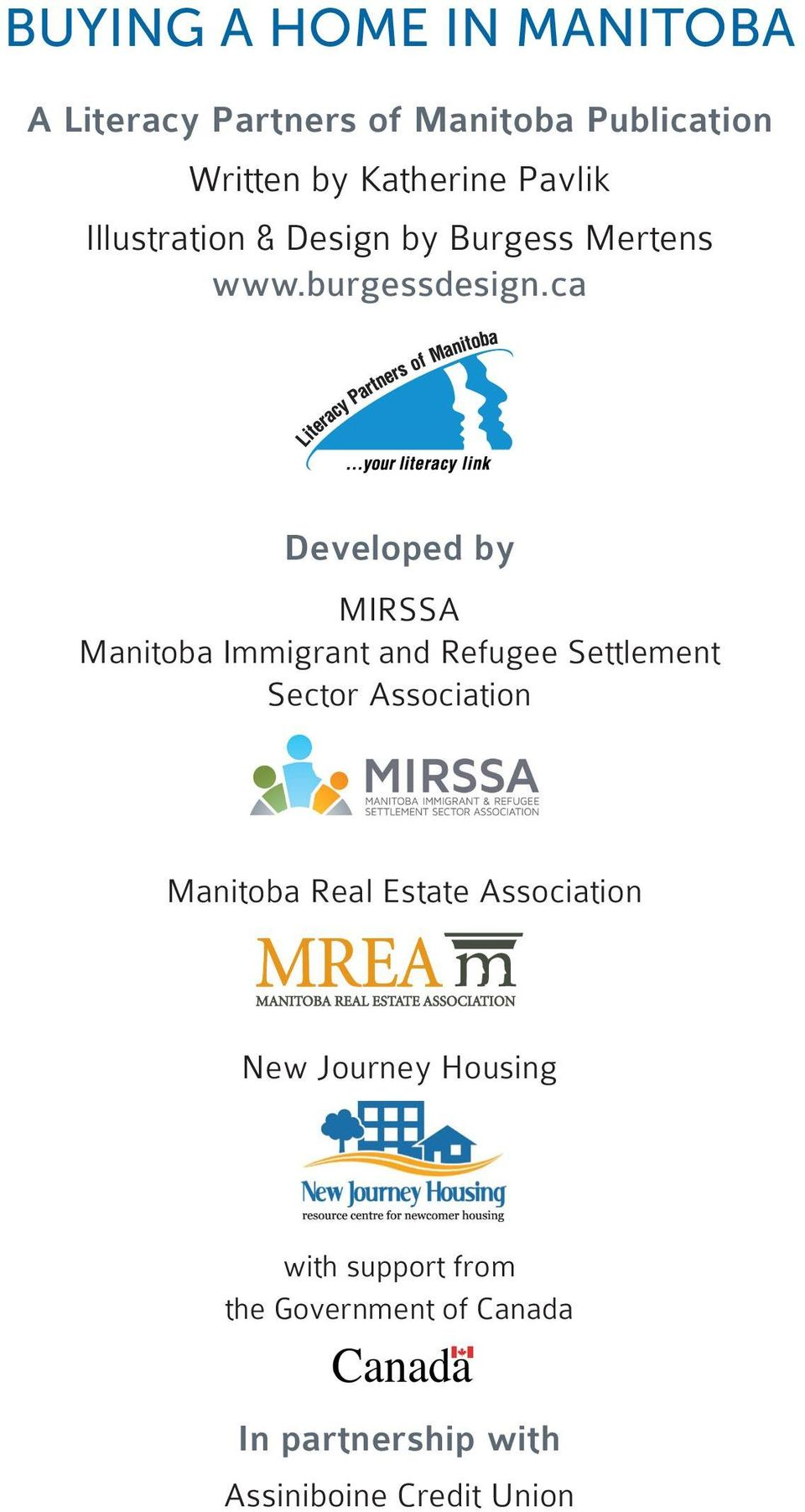 ca Developed by MIRSSA Manitoba Immigrant and Refugee Settlement Sector Association Manitoba