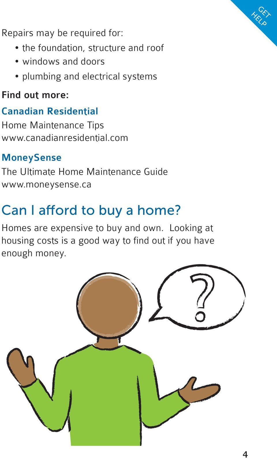 com MoneySense The Ultimate Home Maintenance Guide www.moneysense.ca Can I afford to buy a home?