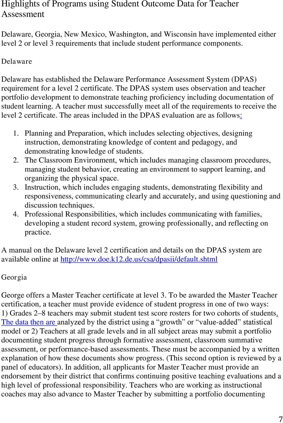 The DPAS system uses observation and teacher portfolio development to demonstrate teaching proficiency including documentation of student learning.