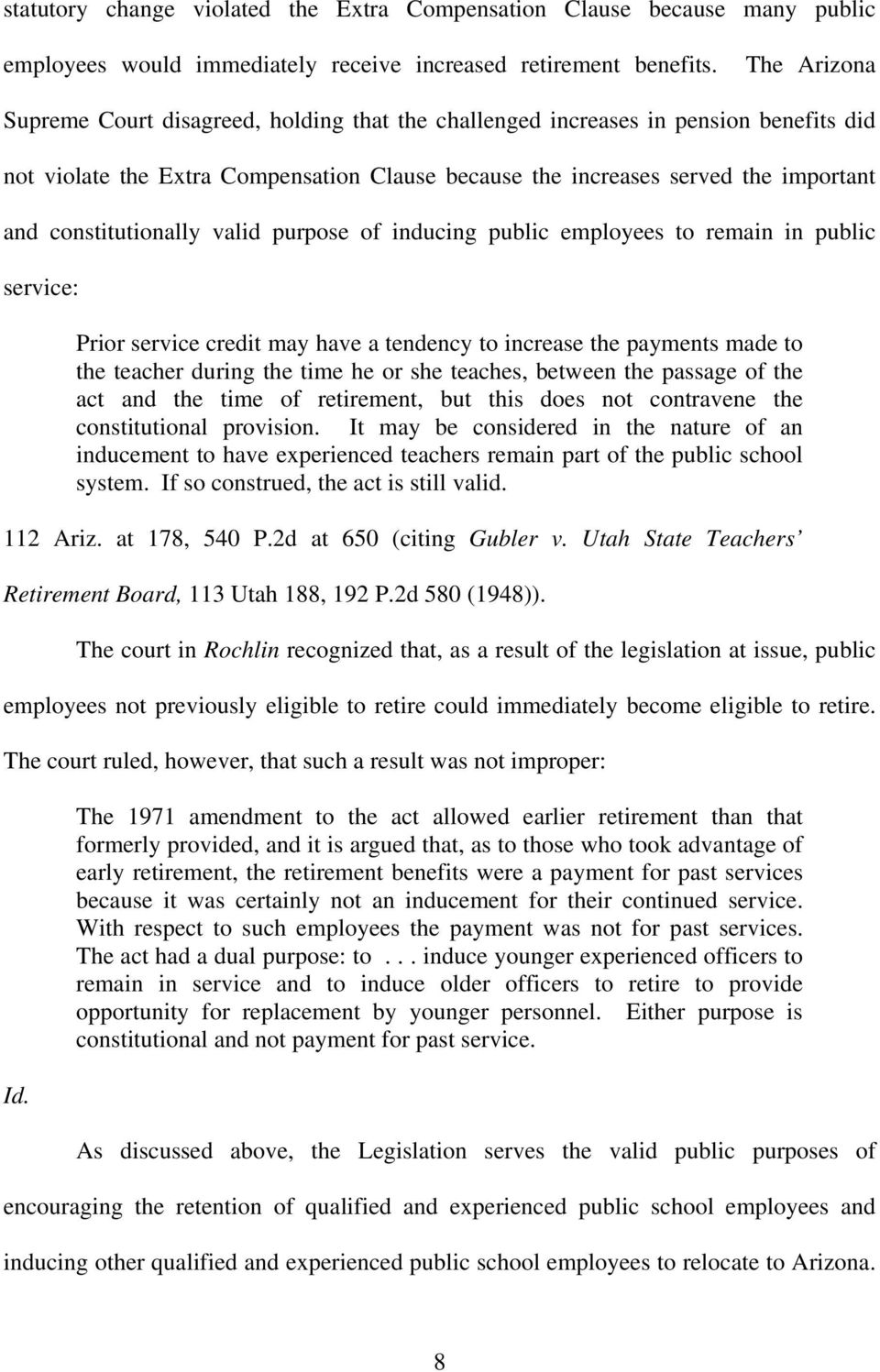 constitutionally valid purpose of inducing public employees to remain in public service: Prior service credit may have a tendency to increase the payments made to the teacher during the time he or