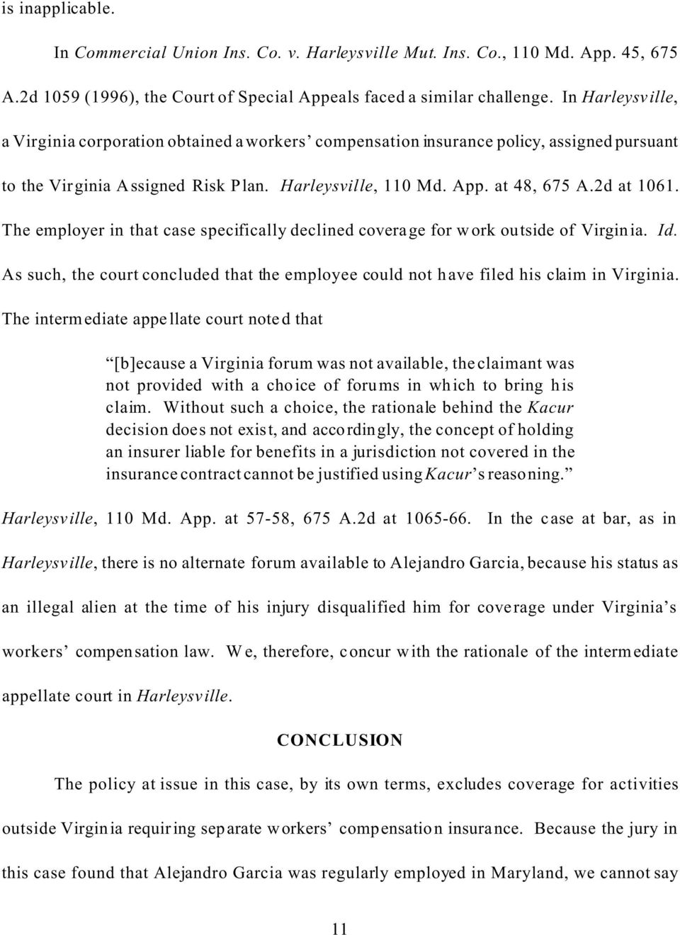 The employer in that case specifically declined coverage for work outside of Virginia. Id. As such, the court concluded that the employee could not have filed his claim in Virginia.