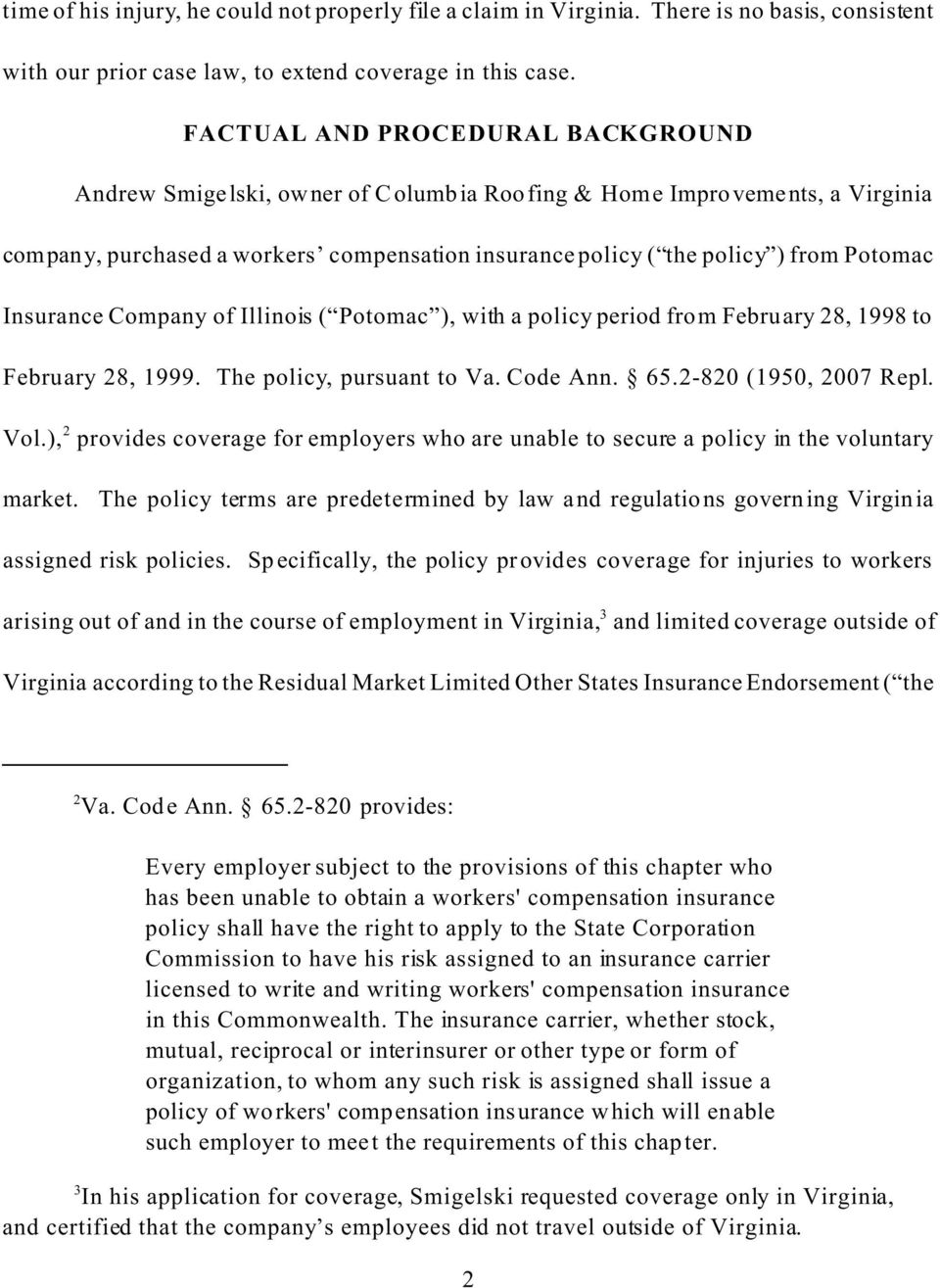 Insurance Company of Illinois ( Potomac ), with a policy period from February 28, 1998 to February 28, 1999. The policy, pursuant to Va. Code Ann. 65.2-820 (1950, 2007 Repl. Vol.