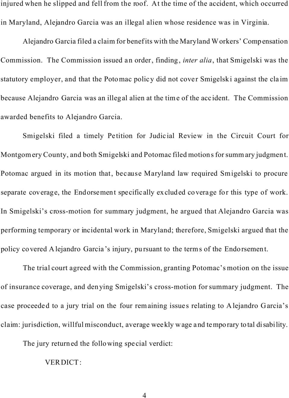 The Commission issued an order, finding, inter alia, that Smigelski was the statutory employer, and that the Potomac policy did not cover Smigelski against the claim because Alejandro Garcia was an