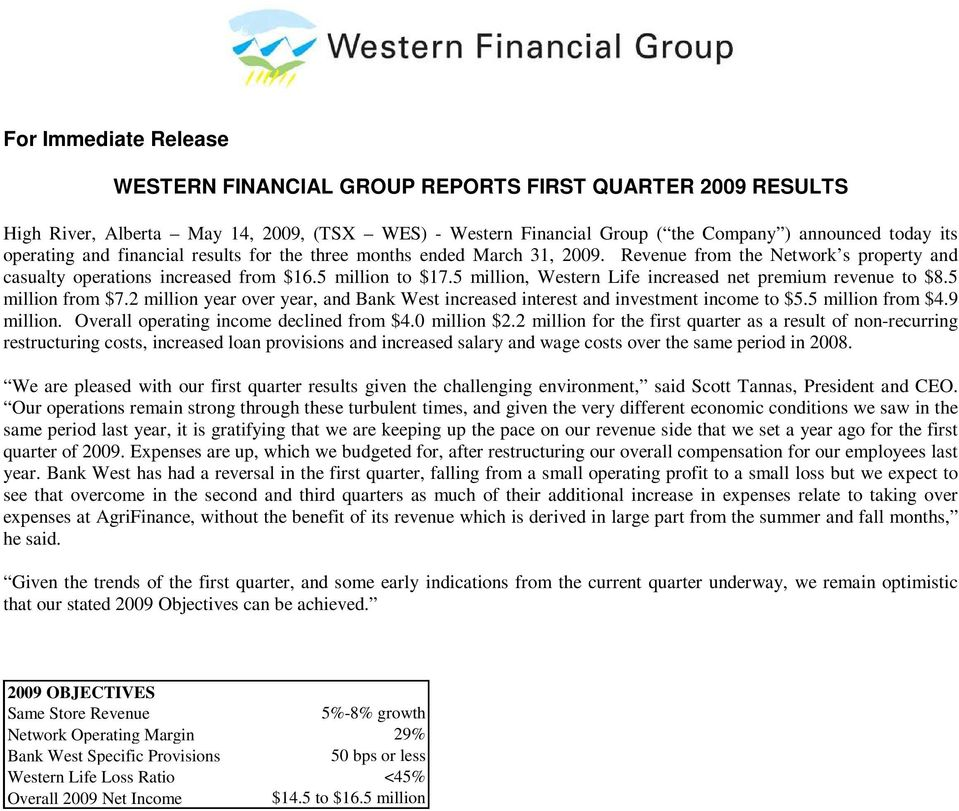 5 million, Western Life increased net premium revenue to $8.5 million from $7.2 million year over year, and Bank West increased interest and investment income to $5.5 million from $4.9 million.
