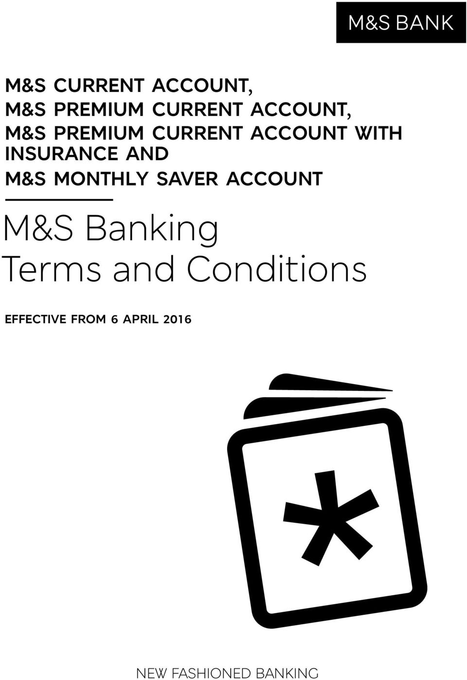 MONTHLY SAVER ACCOUNT M&S Banking Terms and