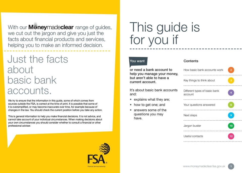 We try to ensure that the information in this guide, some of which comes from sources outside the FSA, is correct at the time of print.