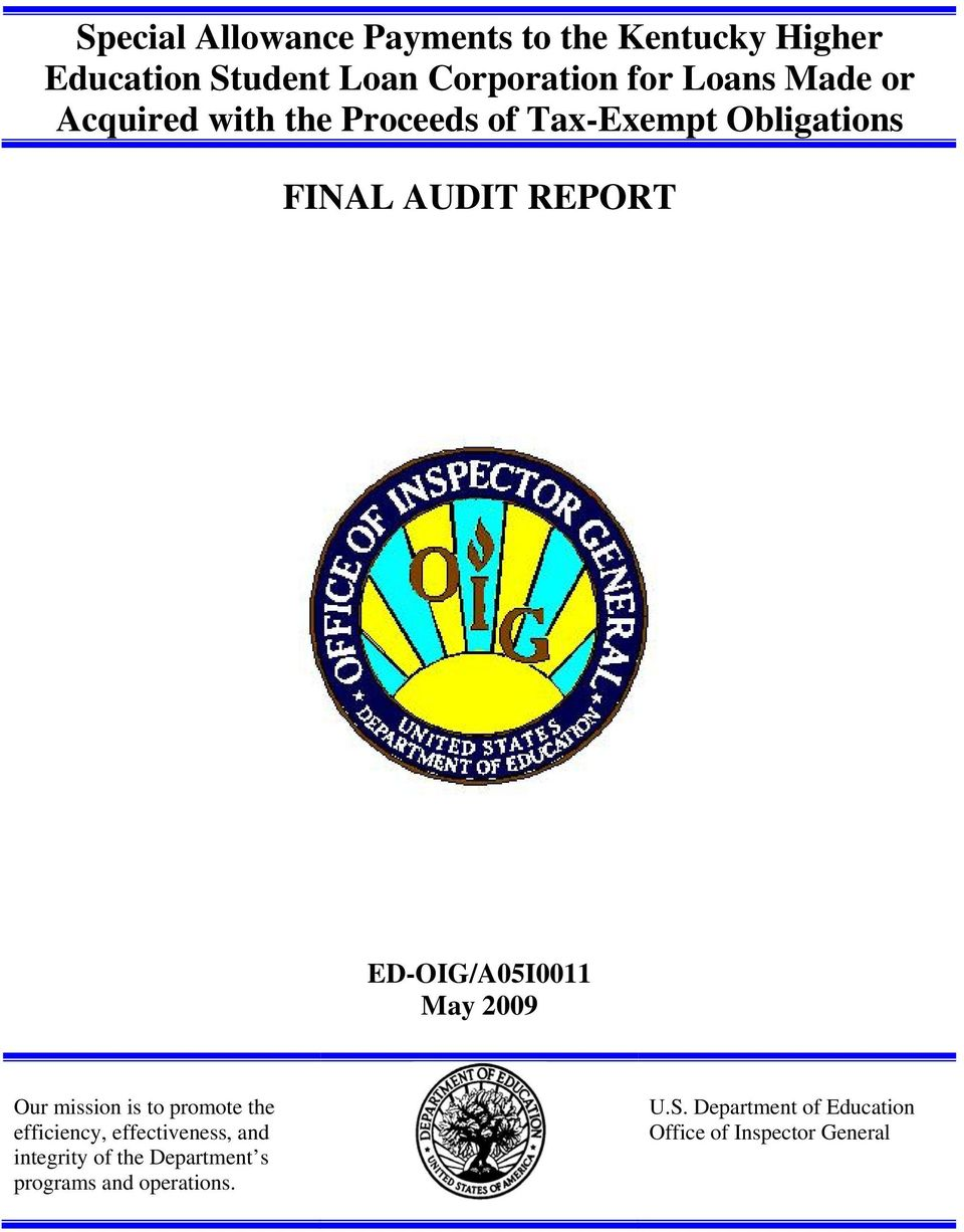 ED-OIG/A05I0011 May 2009 Our mission is to promote the efficiency, effectiveness, and