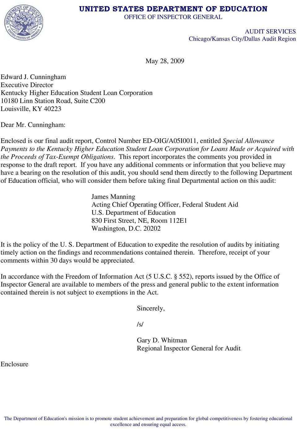 Cunningham: May 28, 2009 Enclosed is our final audit report, Control Number ED-OIG/A05I0011, entitled Special Allowance Payments to the Kentucky Higher Education Student Loan Corporation for Loans