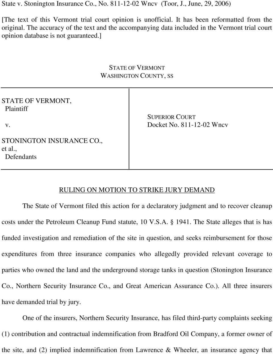 ] STATE OF VERMONT WASHINGTON COUNTY, SS STATE OF VERMONT, Plaintiff SUPERIOR COURT v. Docket No. 811-12-02 Wncv STONINGTON INSURANCE CO., et al.