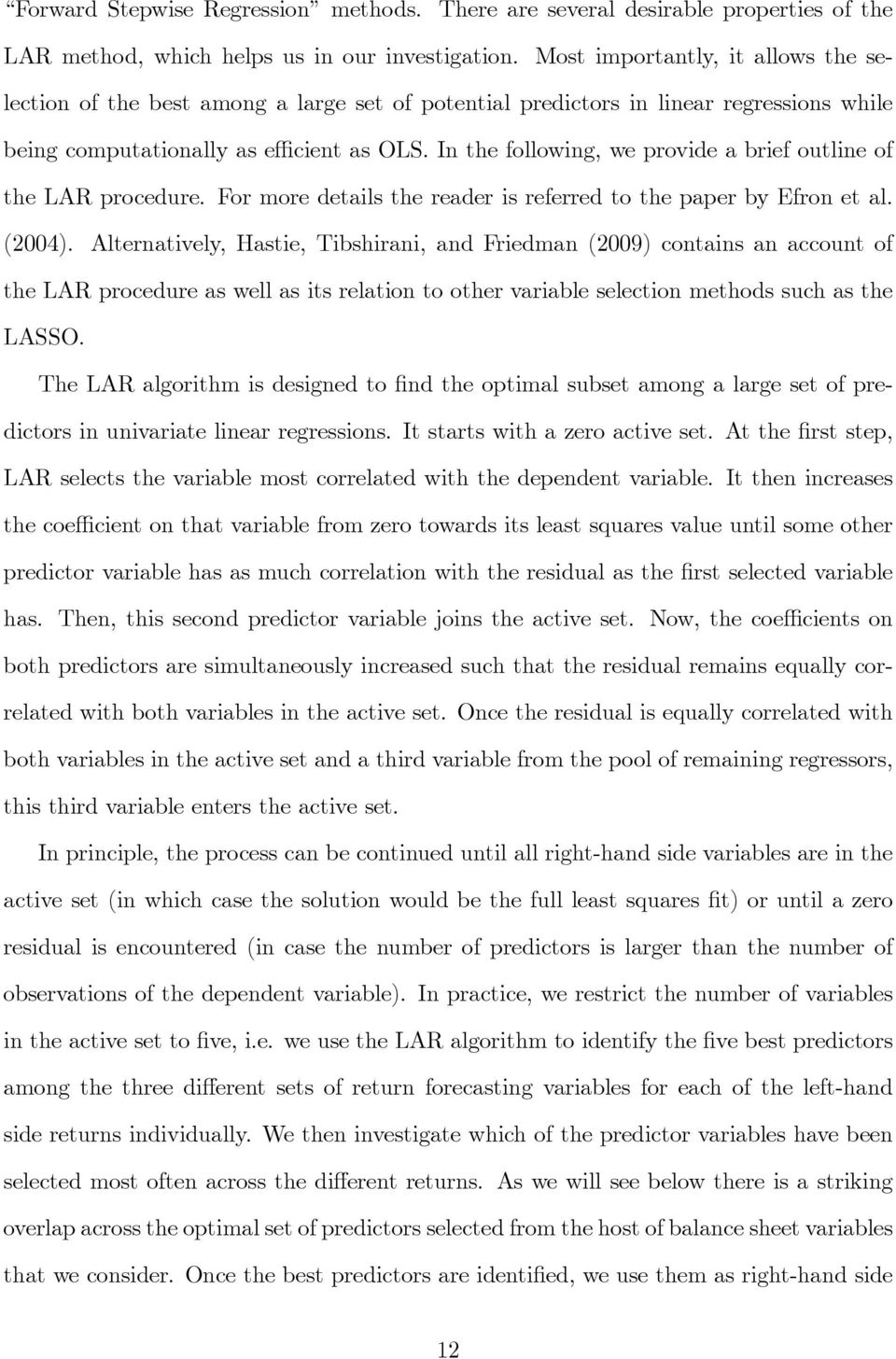 In the following, we provide a brief outline of the LAR procedure. For more details the reader is referred to the paper by Efron et al. (2004).