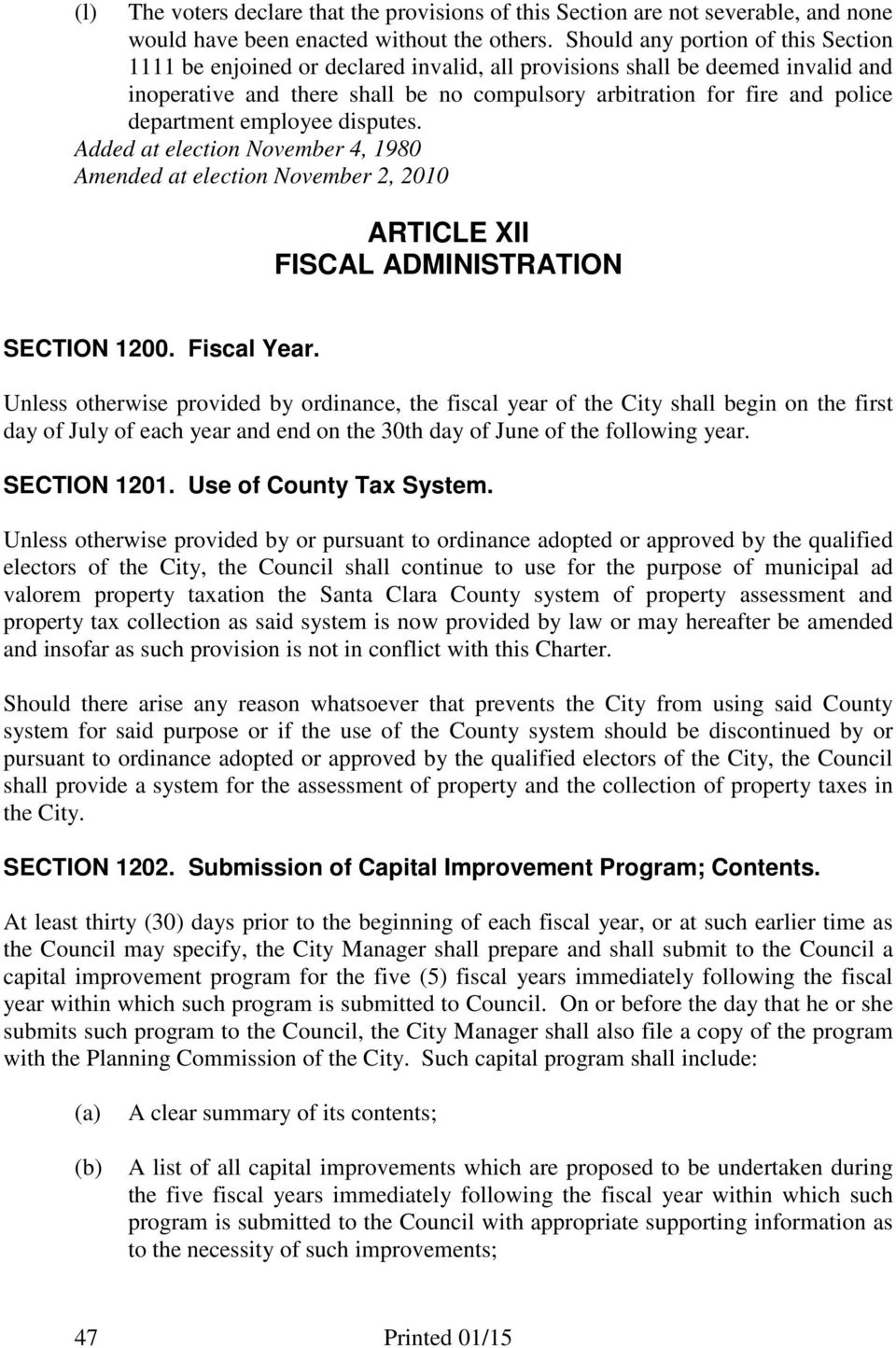 department employee disputes. Added at election November 4, 1980 Amended at election November 2, 2010 ARTICLE XII FISCAL ADMINISTRATION SECTION 1200. Fiscal Year.