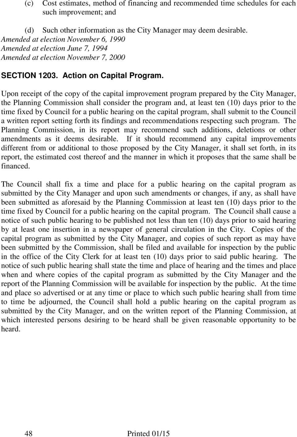 Upon receipt of the copy of the capital improvement program prepared by the City Manager, the Planning Commission shall consider the program and, at least ten (10) days prior to the time fixed by