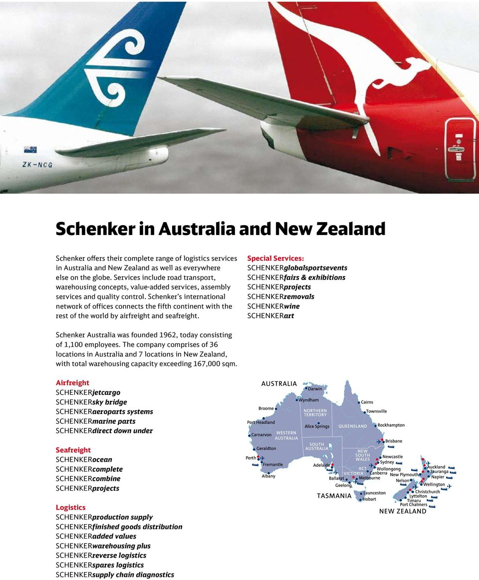 Schenker s international network of offices connects the fifth continent with the rest of the world by airfreight and seafreight.