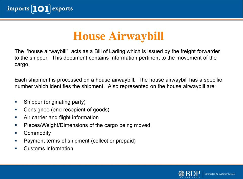 The house airwaybill has a specific number which identifies the shipment.