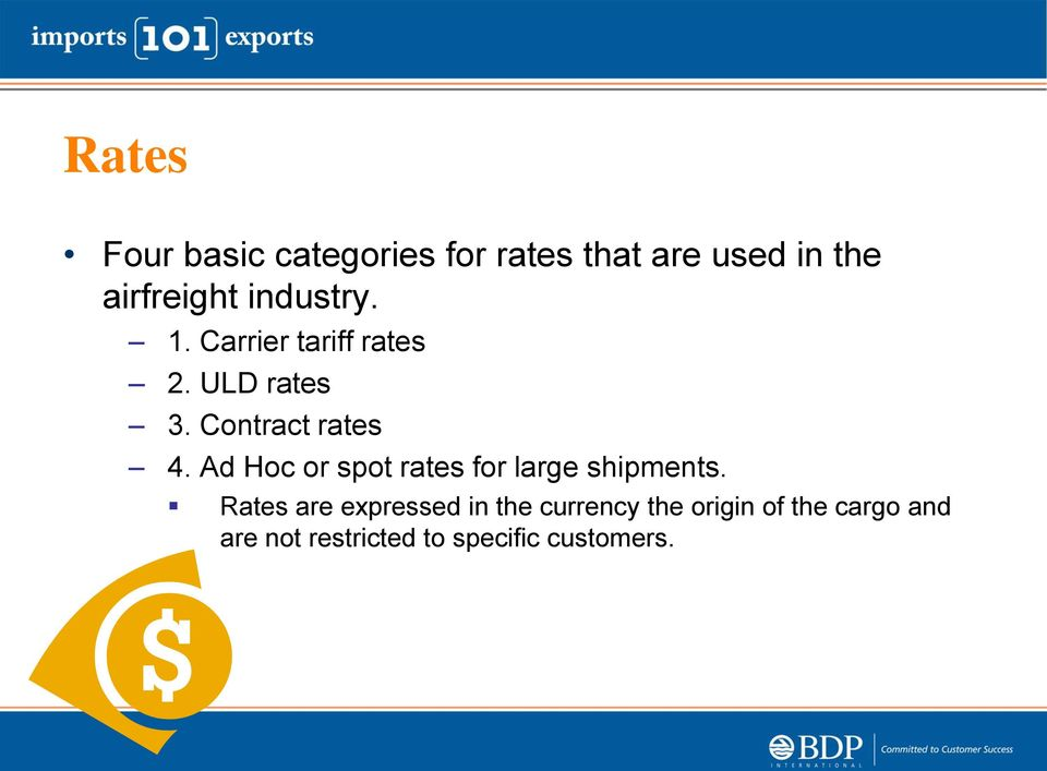 Ad Hoc or spot rates for large shipments.