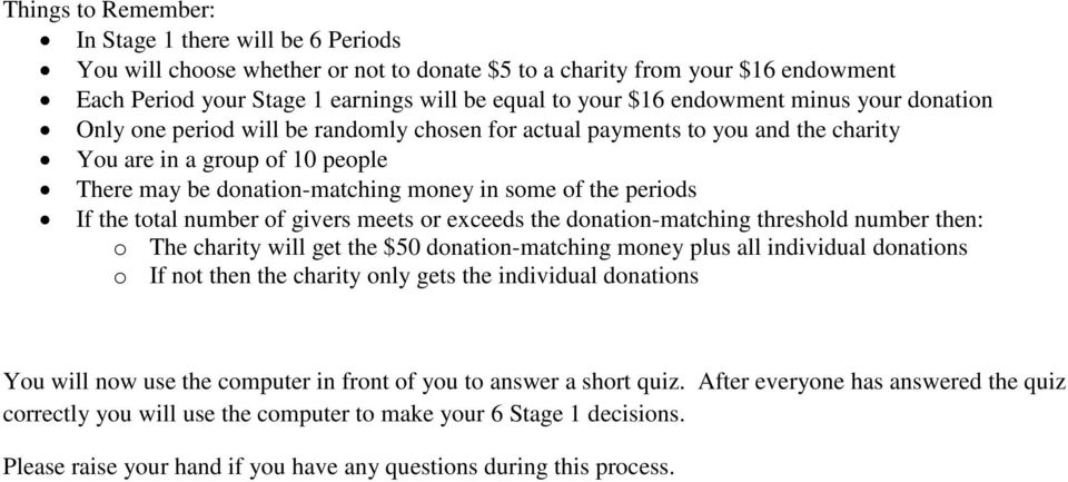 periods If the total number of givers meets or exceeds the donation-matching threshold number then: o The charity will get the $50 donation-matching money plus all individual donations o If not then