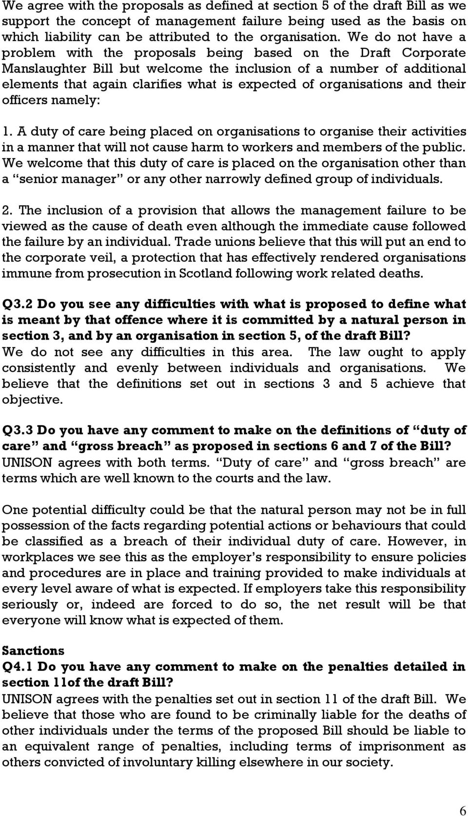 organisations and their officers namely: 1. A duty of care being placed on organisations to organise their activities in a manner that will not cause harm to workers and members of the public.