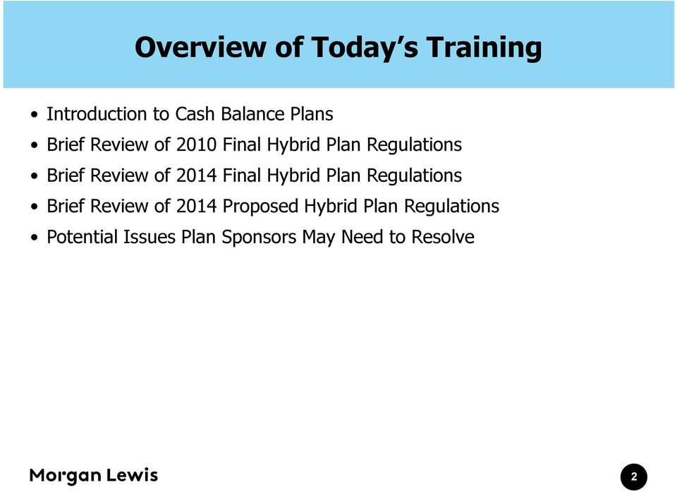 2014 Final Hybrid Plan Regulations Brief Review of 2014 Proposed