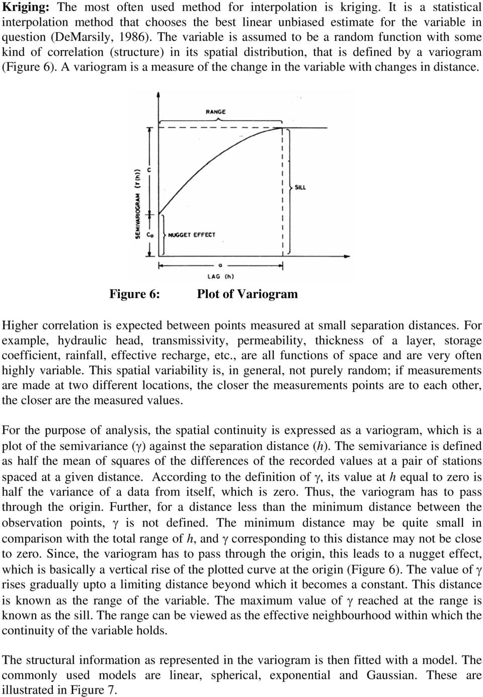 The variable is assumed to be a random function with some kind of correlation (structure) in its spatial distribution, that is defined by a variogram (Figure 6).