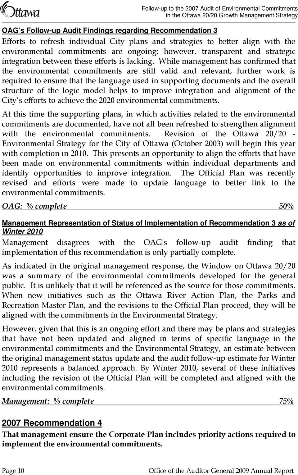 While management has confirmed that the environmental commitments are still valid and relevant, further work is required to ensure that the language used in supporting documents and the overall